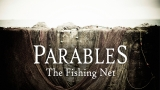 Parables - The Fishing Net