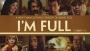 I'm Full