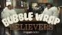 Bubble Wrap Believers
