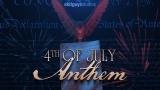 4th of July Anthem
