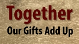 Together, Our Gifts Add Up