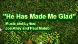 He Has Made Me Glad - Song