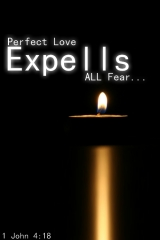 Perfect Love Expells All Fear
