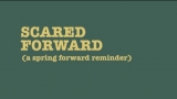 Scared Forward
