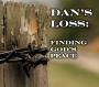 Dan's Loss: Finding God's Peace