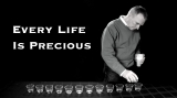 Every Life is Precious - Sanctity of Life - War on the Unborn
