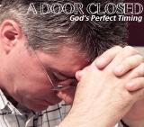 A Door Closed: God's Perfect Timing