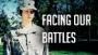 Facing Our Battles