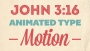 Valentines Theme John 3:16 Kinetic Typography Motion