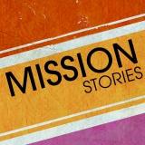 Mission Stories