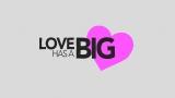 Love Has A Big Heart