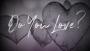 Do You Love?