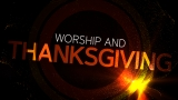 Worship And Thanksgiving