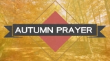 Autumn Prayer