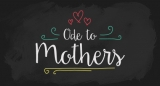 Ode to Mothers