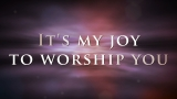 Joy To Worship