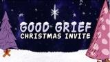 Good Grief Christmas Invite
