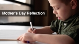 Mother's Day Reflection