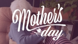 What You Do Matters - Mother's Day