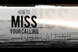 To Miss Your Calling