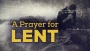 A Prayer for Lent