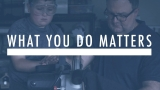 What You Do Matters - Father's Day