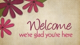 Opening - Welcome, We're Glad You're Here