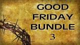 Good Friday Bundle 3