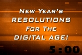 New Years Resolutions for the Digital Age