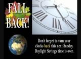 DAYLIGHT SAVINGS REMINDER:  Fall Back!