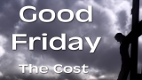 Good Friday: The Cost